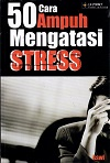 50 Cara Ampuh Mengatasi Stres