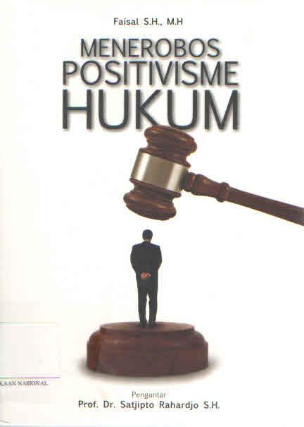 Menerobos Positivisme Hukum Putih