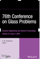 76th Conference on Glass Problems A Collection of Papers Presented at the 76th Conference on Glass Problems, Greater Columbus Convention Center, Columbus, Ohio