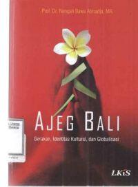 Ajeg Bali : Gerakan, Identitas Kultural, dan Globalisasi