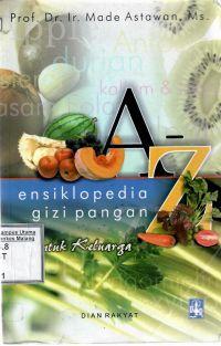 A - Z Ensiklopedia Gizi Pangan Untuk Keluarga