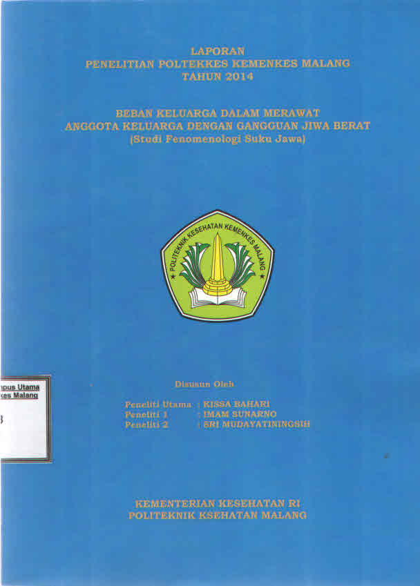 BEBAN KELUARGA DALAM MERAWAT ANGGOTA KELUARGA DENGAN GANGGUAN JIWA BERAT (Studi Fenomenologi Suku Jawa)