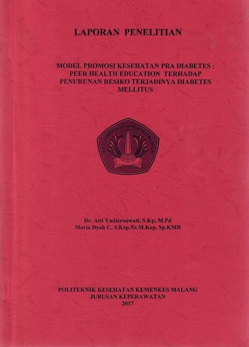 MODEL PROMOSI KESEHATAN PRA DIABETES : PEER HEALTH EDUCATION TERHADAP PENURUNAN RESIKO TERJADINYA DIABETES MELLITUS