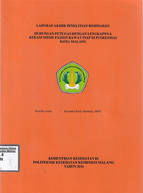 Hubungan Petugas Dengan Lengkapnya Rekam Medis Pasien Rawat Inap Di Puskesmas Kota Malang