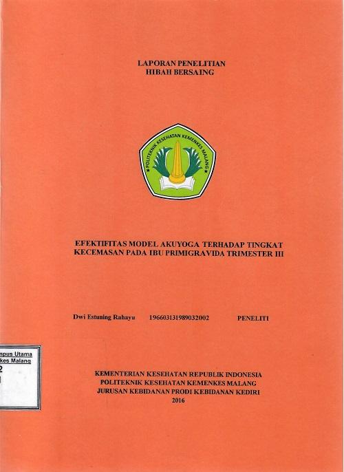 EFEKTIFITAS MODEL AKUYOGA TERHADAP TINGKAT KECEMASAN PADA IBU PRIMIGRAVIDA TRIMESTER III