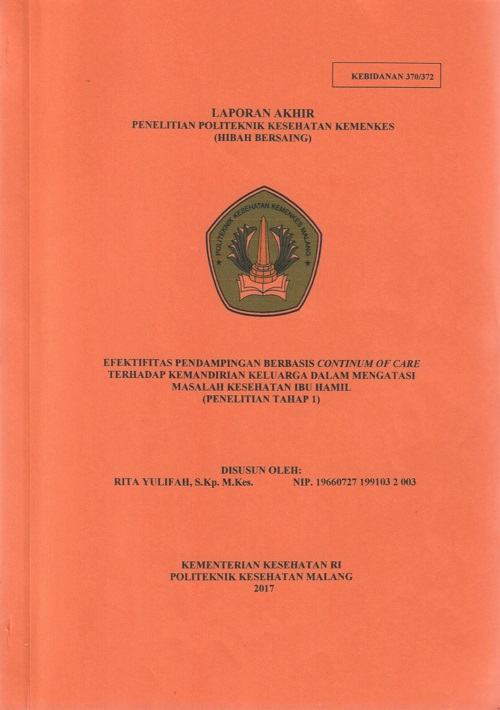 EFEKTIFITAS PENDAMPINGAN BERBASIS CONTINUM OF CARE TERHADAP KEMANDIRIAN KELUARGA DALAM MENGATASI MASALAH KESEHATAN IBU HAMIL [PENELITIAN TAHAP 1]