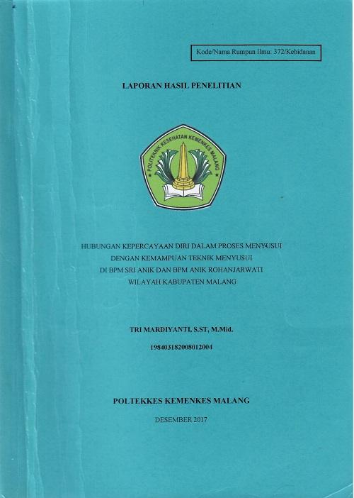 Hubungan Kepercayaan Diri Dalam Proses Menyusui Dengan Kemampuan Teknik Menyusui Di BPM Sri Anik Dan BPM Anik Rohanjarwati Wilayah Kabupaten Malang