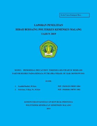 MODEL PRIMORDIAL PRECAUTION TOKSEMIA GRAVIDARUM BERBASIS FAKTOR RESIKO PAD0A REMAJA PUTRI (PRA NIKAH) DI KAB. BONDOWOSO.