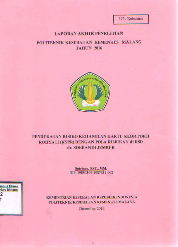 Pendekatan Resiko Kehamilan Kartu Skor Poeji Rohyati (KSPR) Dengan Pola Rujukan Di RSD dr. Soebandi Jember